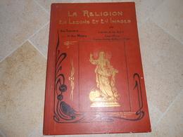 La Religion En Leçons Et En Images - Mgr A. LE ROY -Evêque D'Alinda - 1909 - - Livres, BD, Revues