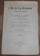 L'Ile De La Réunion (Ancienne Ile Bourbon) - Outre-Mer