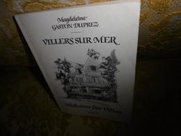 TRES RARE !! Magdeleine GASTON DUPREZ : HISTOIRES Des VILLAS De VILLERS Sur MER , Tome 2 , 1999 - Normandie