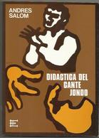 Libro Dedicado .Didáctica Del Cante Jondo. Andrés Salom. Ediciones 23-27 Murcia. 160 Páginas. 1976. Buen Estado,como Nu - Cultura