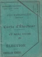 7carte D Electeur 17 Mai 1908 Aubervillers (LOT AE 23) - Vieux Papiers