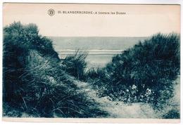 Blankenberge, Blankenberghe, A Travers Des Dunes (pk52349) - Blankenberge