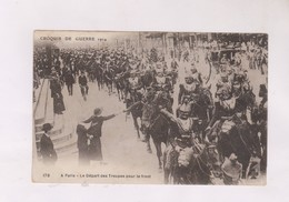 CPA PARIS CROQUIS DE GUERRE 1914! LE DEPART DES TROUPES POUR LE FRONT! - Guerra 1914-18