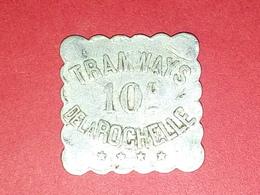 TRAMWAYS DE LA ROCHELLE 10 CENTIMES  VOIR PHOTOS Non Nettoyé - Monétaires / De Nécessité
