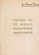 La FRANCE Touristique - POITOU - AUNIS - SAINTONGE - ANGOUMOIS ( 54 Pages ) - Historical Documents