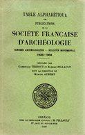 TABLE ALPHABETIQUE DES PUBLICATIONS DE LA SOCIETE FRANCAISE D' ARCHEOLOGIE  -  1926 - 1954 - Livres, BD, Revues