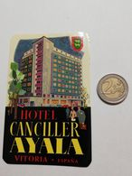 2915) Etichetta Hotel Albergo CANCILLER AYALA VITORIA ESPANA - Etiquettes D'hotels