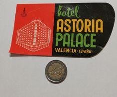 2919) Etichetta Hotel Albergo ASTORIA PALACE VALENCIA Spagna - Etiquettes D'hotels