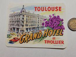 2924) Etichetta Hotel Albergo GRAND HOTEL ET TIVOLLIER TOULOUSE FRANCIA - Adesivi Di Alberghi