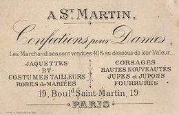 VP13.665 - CDV - Carte De Visite ¨ A St . Martin ¨ Confection Pour Dames à PARIS Boulevard Saint - Martin - Cartes De Visite
