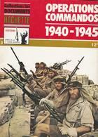 HACHETTE ARMES DE LA 2ème GUERRE MONDIALE N°13 OPERATIONS COMMANDOS 1940-1945 - Armes
