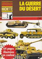 HACHETTE ARMES DE LA 2ème GUERRE MONDIALE N°10 LA GUERRE DU DESERT 1940-1943 - Armes