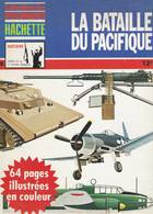 HACHETTE ARMES DE LA 2ème GUERRE MONDIALE N° 8 LA BATAILLE DU PACIFIQUE - Armes
