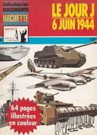 HACHETTE ARMES DE LA 2ème GUERRE MONDIALE N° 6 LE JOUR J LE 6 JUIN 1944 - Armes