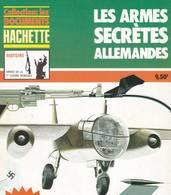 HACHETTE ARMES DE LA 2ème GUERRE MONDIALE LES ARMES SECRETES ALLEMANDES 1939-1945 - Armes