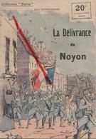 """(Oise) Noyon - 60 - Militaria : Livre """"La Délivrance De Noyon"""", Collection Patrie, 1917 (32 Pages) - 1914-18"""