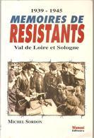 Militaria 1939-1945 Mémoires De Résistants Val De Loire Et Sologne Par Michel Sordon Editeurs Wanani De 1993. - Livres