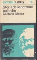 STORIA DELLE DOTTRINE POLITICHE GAETANO MOSCA UNIVERSALE LATERZA UL 1968. - Société, Politique, économie