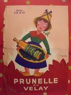 Affiche Publicitaire Prunelle Du Velay. Dessin Signé Pau Igcat Vers 1950-60 - Publicités