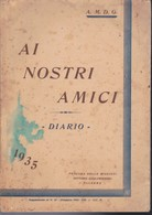 Ai Nostri Amici : Diario. Anno Del Signore 1935 / Gesuiti. - Société, Politique, économie