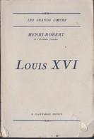 Luigi XVI, Di Henri-Robert.(IN FRANCESE). - Livres, BD, Revues