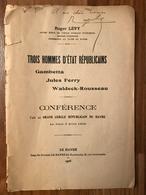 Roger Lévy - Trois Hommes D'État Républicains : Gambetta, Jules Ferry, Waldeck-Rousseau - Livres, BD, Revues