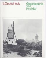 1968 GESCHIEDENIS VAN KNOKKE J. OPDEDRINCK - HET OUDE VISSERSDORP BADSTAD SINT-SEBASTIAANSGILDE HAZEGRAS MOLENS ... - Histoire