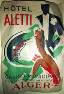 ETIQUETTE HOTEL ALGER GRANDE ETIQUETTE HOTEL ALETTI CASINO ROULETTE VERS 1930 17 X 12 FROISSEE MAIS COMPLETE - Dépliants Touristiques