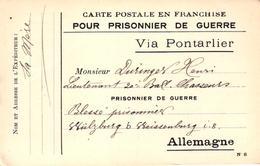 CARTE POSTALE EN FRANCHISE POUR PRISONNIER DE GUERRE - VIA PONTARLIER - - Guerre 1914-18