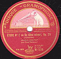 78 Trs - 30 Cm - état B - ETUDES N°7 En Do Dièse Mineur Op.25 - N°9 En Sol Bémol Majeur Et N°11 En La Mineur (Chopin) - 78 T - Disques Pour Gramophone