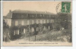 CLERMONT FERRAND   Ecole Primaire Superieure De Jeunes Filles - Clermont Ferrand