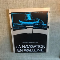 La Navigation En Wallonie . 84 P. 50 Ill. 1978 - Belgien