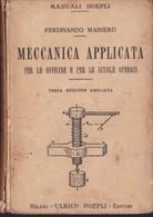 Manuali Hoepli - Meccanica Applicata - Ferdinando Massero - 1929. - Matematica E Fisica
