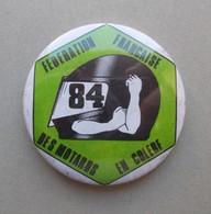 - Badge. Fédération Française Des Motards En Colère - FFMC - 84 - - Motos