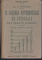 Il Calcolo Differenziale Ed Integrale. Reso Facile E Attraente. Bessière,Gustav. - Matematica E Fisica