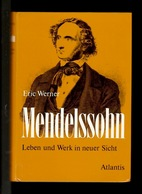 Libri - Musica E Storia - Mendelssohn - Eric Werner - Ed. Atlantis - 1980 C. I. - Other Collections