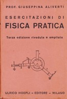 MANUALI HOEPLI ALIVERTI ESERCITAZIONI FISICA PRATICA TERZA EDIZIONE RIVEDUTA. - Matematica E Fisica