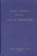 TESTO ATLANTE ILLUSTRATO MISSIONI De Agostini 1932 Africa Asia Oceania America. - Société, Politique, économie