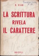 VIAN GIOVANNI-LA SCRITTURA RIVELA IL CARATTERE-GRAFOLOGIA SCIENTIFICA-HOEPLI. - Livres, BD, Revues
