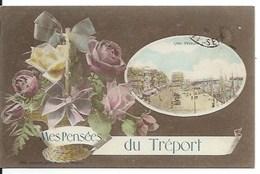 76 - MES PENSEES DU TREPORT - CPA - Le Treport