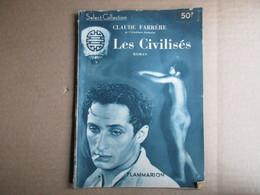 Les Civilisés (Claude Farrère) éditions Flammarion De 1948 - Livres, BD, Revues