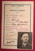 Ancienne Carte D'identité Officier De Réserve Année 1953 Colonel Etat Major - Montpellier Flaugergues De Saizieu - Documents