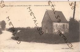 Boulogne Sur Helpe 1927, Chapelle De La Neuville - Autres Communes