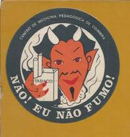 Pollution.Tobacco.I Do Not Smoke! Pedagogical Medical Center University Coimbra.Tabak.Ich Rauche Nicht! Pädagogische.Rar - Tabac & Cigarettes