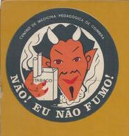 Pollution.Tobacco.I Do Not Smoke! Pedagogical Medical Center University Coimbra.Tabak.Ich Rauche Nicht! Pädagogische.Rar - Tabacco & Sigarette