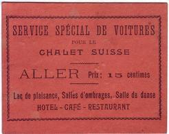 - Ancien Ticket - Service Spécial De Voitures Pour Le Chalet Suisse - - Transportation Tickets