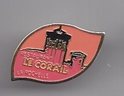 Pin's  Restaurant Le Corail La Rochelle En Charente Maritime Dpt 17     Réf 2102 - Cities