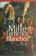 JIM FERGUS - MILLE FEMMES BLANCHES - LE CHERCHE MIDI - 2000 - Historique