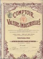 COMPTOIR DES VALEURS INDUSTRIELLES  - ACTION ILLUSTREE DE 500 FRS -ANNEE 1908 - Bank & Insurance