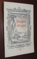 Images, Images... Essais Sur Le Rôle Et Les Pouvoirs De L'imagination / CAILLOIS  1966 - Libros, Revistas, Cómics
